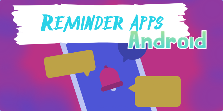 Best Reminder Apps for Android Phone
