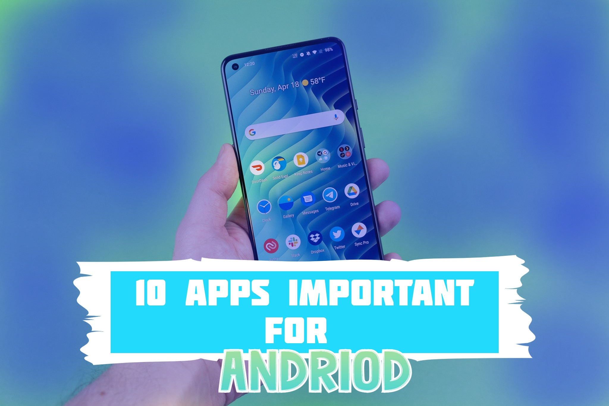 Top 10 Apps Important for Your Android Phone in 2021